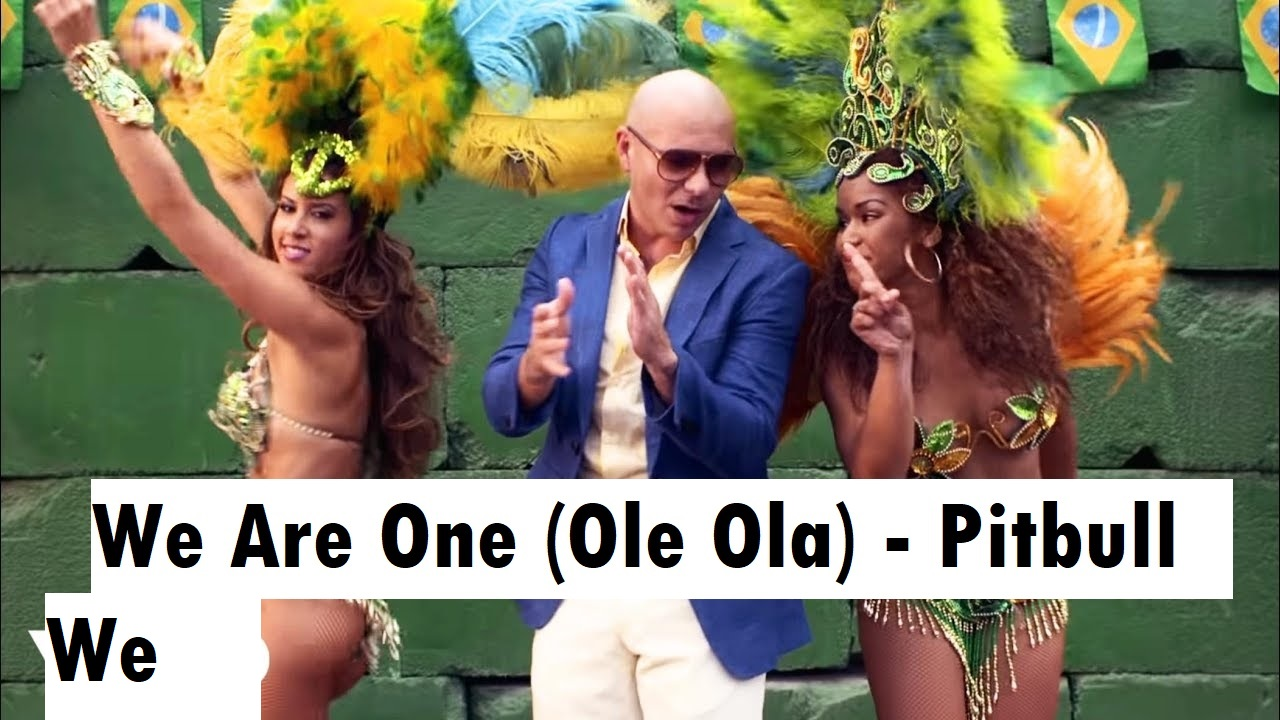 We Are One (Ole Ola) - Pitbull